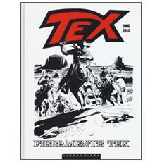 Fieramente Tex 2005-2013