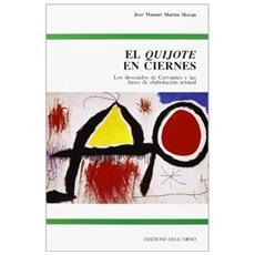 «Quijote» en ciernes. Los descuidos de Cervantes y las fases de elaboracion textual (El)