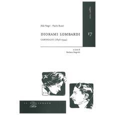 Diorami Lombardi. Carteggio (1896-1944)