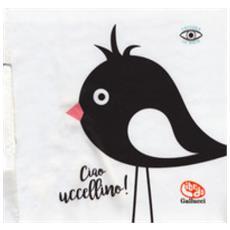 Ciao Uccellino! I Batuffolibri. Ediz. A Colori