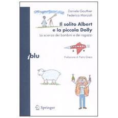 Il solito Albert e la piccola Dolly. La scienza dei bambini e dei ragazzi