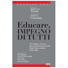 Educare, impegno di tutti. Per rileggere insieme gli Orientamenti pastorali della Chiesa italiana 2010-2020
