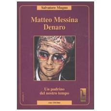 Matteo Messina Denaro. Un padrino del nostro tempo