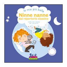Le mie più belle ninne nanne dal repertorio classico e altre dolci melodie per i più piccini. Con CD Audio