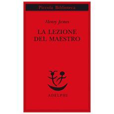 Lezione Del Maestro (La) (Henry James)