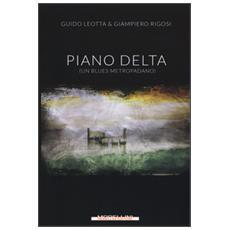 Piano delta. (Un blues metropadano)