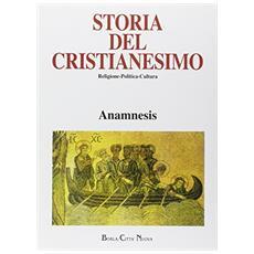 Storia del cristianesimo. Religione, politica, cultura. Vol. 14: Anamnesis. Sintesi tematiche e indici storici.
