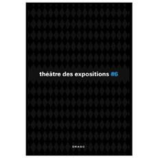 Le Théâtre des Expositions 6. Ediz. francese e italiana