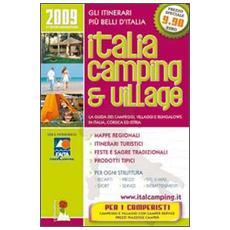Italia camping & village 2009. La guida dei campeggi, villaggi e bungalows in Italia, Corsica ed Istria