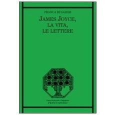 James Joyce, la vita, le lettere
