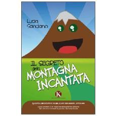 Il segreto della montagna incantata
