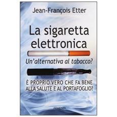 La sigaretta elettronica. Un'alternativa al tabacco?