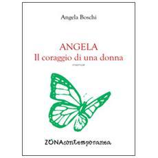 Angela. Il coraggio di una donna