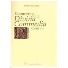 Commento della «Divina Commedia». Canti I-IX