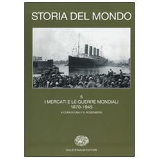 Storia del mondo. Vol. 5: I mercati e le guerre mondiali (1870-1945) .