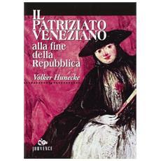 Il patriziato veneziano alla fine della Repubblica (1646-1797) . Demografia, famiglia, ménage