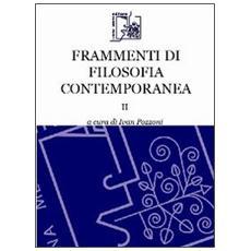 Frammenti di filosofia contemporanea. Vol. 2