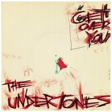 """Undertones (The) - Get Over You (Kevin Shields 2016 Remix) (7"""")"""
