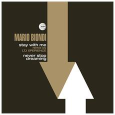 Mario Biondi - Stay With Me (Remix By Ltj Xperience) / Never Stop Dreaming