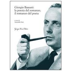 Giorgio Bassani: la poesia del romanzo, il romanzo del poeta