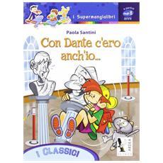 Con Dante c'ero anch'io. . . .