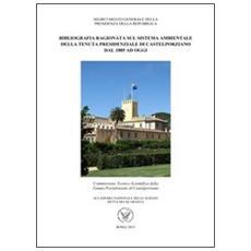 Bibliografia ragionata sul sistema ambientale della tenuta presidenziale di Castelporziano dal 1855 ad oggi