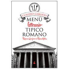 Menù letterario tipico romano. Recipes & love from our roman kitchen