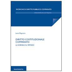 Diritto costituzionale comparato. La scienza e il metodo