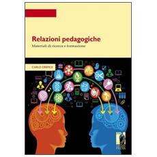 Relazioni pedagogiche. Materiali di ricerca e formazione