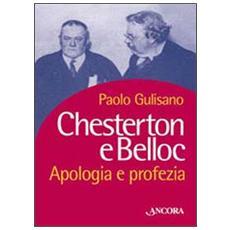 Chesterton e Belloc. Apologia e profezia