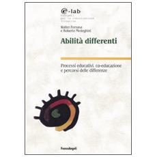 Abilità differenti. Processi educativi, co-educazione e percorsi delle differenze