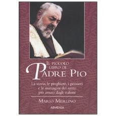 Piccolo libro di Padre Pio (Il)