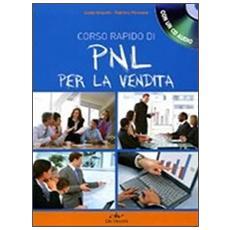 Corso rapido di PNL per la vendita. Con CD Audio