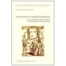 Tempo divino e identità religiosa. Culto rappresentanza simboli dalle origini all'VIII secolo