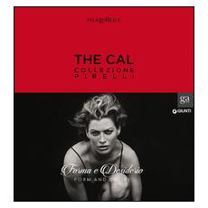 The Cal. Collezione Pirelli. Forma e desiderio. Form and desire. Ediz. italiana