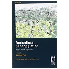 Agricoltura paesaggistica. Visioni, metodi, esperienze