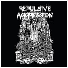 Repulsive Aggression - Preachers Of Death