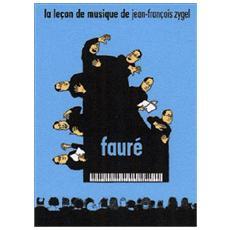 Lecon De Musique De Jean-Francois Zygel - Faure'