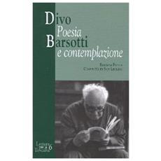 Divo Barsotti. Poesia e contemplazione