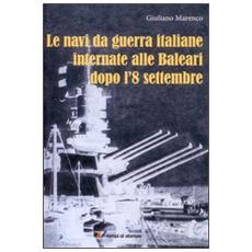 Le navi da guerra italiane internate alle Baleari dopo l'8 settembre