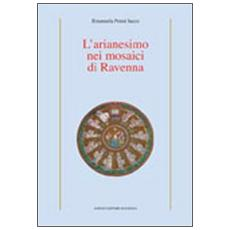 L'arianesimo nei mosaici di Ravenna
