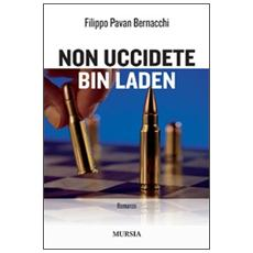Non uccidete Bin Laden