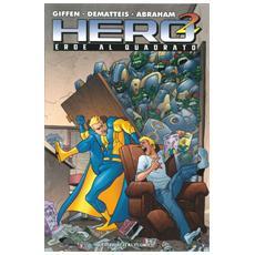 Hero squared. Eroe al quadrato. Vol. 1