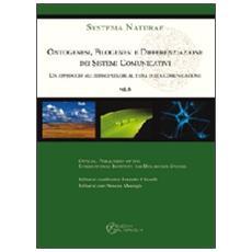 Ontogenesi, filogenesi e differenziazione dei sistemi cominicativi. Un approccio multidiscilinare al tema della comunicazione