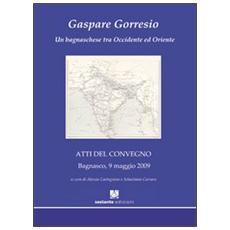 Gaspare Gorresio. Un bagnaschese tra Occidente e Oriente