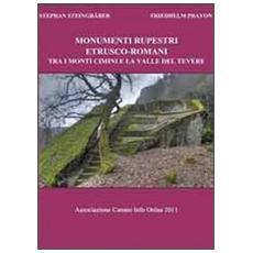 Monumenti etrusco-romani. Tra i monti Cimini e la valle del Tevere