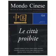Mondo cinese (2014) . Vol. 154: Le città proibite.