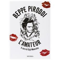 Beppe Piroddi. L'amateur