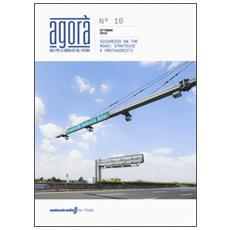 Agor�. Idee per la mobilit� del futuro. Vol. 10: Sicurezza on the road: strategie e protagonisti.