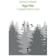 Carmelo Lombardo - Sigur Ros. Lo Sguardo Oltre La Musica
